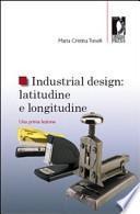 Industrial design: latitudine e longitudine. Una prima lezione