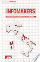 Infomakers. Editori, giornalisti e blogger al tempo della post-verità