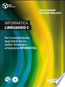 Informatica linguaggio C. Per il secondo biennio degli Istituti Tecnici settore Tecnologico, articolazione informatica