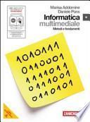 Informatica. Metodi e fondamenti. Con espansione online. Per le Scuole superiori. Con DVD-ROM