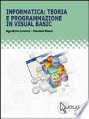 Informatica: teoria e programmazione in Visual Basic. Per le Scuole superiori