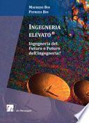 Ingegneria elevato(n). Ingegneria del futuro o futuro dell'ingegneria?