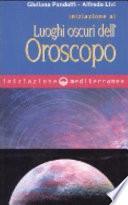 Iniziazione ai luoghi oscuri dell'oroscopo