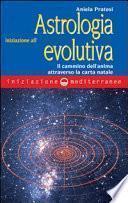 Iniziazione all'astrologia evolutiva. Il cammino dell'anima attraverso la carta natale
