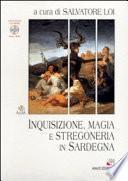Inquisizione, magia e stregoneria in Sardegna