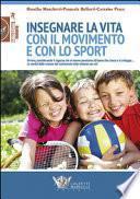 Insegnare la vita con il movimento e con lo sport