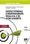 Insidie stradali e responsabilità della p.a. e di altri soggetti. Con CD-ROM