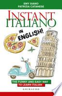 Instant Italiano in English! The funny and easy way to learn Italian