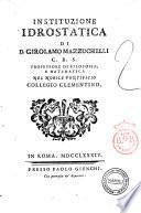 Instituzione idrostatica di d. Girolamo Mazzuchelli ..