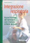 Integrazione respiratoria. Nuova frontiera del benessere con il metodo René Jacquier