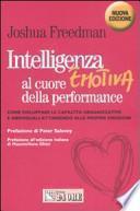 Intelligenza emotiva al cuore della performance. Come sviluppare le capacità organizzative e individuali attingendo alle proprie emozioni