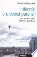 Interstizi e universi paralleli