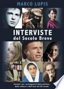 Interviste del Secolo Breve. Incontri con i protagonisti della cultura, della politica e dell'arte del XX secolo