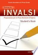 INVALSI. Training for. Student's book. Per la 3a classe della Scuola media