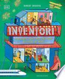 Inventori. L'incredibile storia delle invenzioni più geniali del mondo