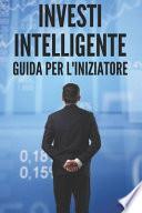 Investi Intelligente Guida Per l'Iniziatore