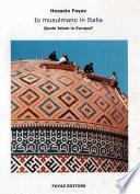 Io musulmano in Italia. Quale Islam in Europa?