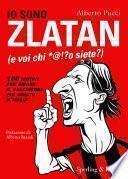 Io sono Zlatan (e voi chi *@!?o siete?)