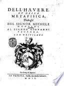 Irene, ouero Della bellezza. Del signor Michele Monaldi. Con altri due Dialoghi; vno dell'hauere, & l'altro della metafisica
