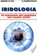 Iridologia. La memoria del passato nei nostri occhi