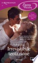 Irresistibile tentazione (I Romanzi Extra Passion)