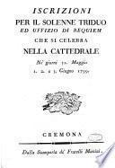 Iscrizioni per il solenne triduo ed uffizio di requiem che si celebra nella cattedrale ne' giorni 31. maggio 1. 2. e 3. giugno 1799