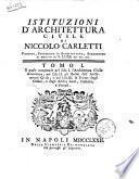 Istituzioni d'architettura civile di Niccolò Carletti... Tomo 1. [-2.]..