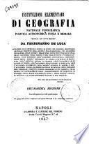 Istituzioni elementari di geografia naturale topografica politica astronomica fisica e morale ordinate con nuovo metodo da Ferdinando De Luca