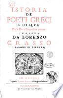 Istoria de' poeti greci e di que' che' in greca lingua han poetato. Scritta da Lorenzo Crasso ..