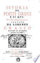 Istoria de' poeti greci e di que' che'n greca lingua han poetato. Scritta da Lorenzo Crasso barone di Pianura