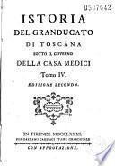 Istoria del granducato di Toscana sotto il governo della casa Medici... Edizione seconda