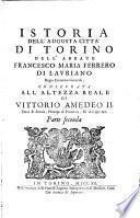 Istoria dell' augusta città di Torino, dell' abbate Francesco Maria Ferrero di Lavriano,...