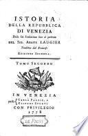 Istoria della Repubblica di Venezia dalla sua fondazione sino al presente, tradotta dal Francese. Edizione seconda