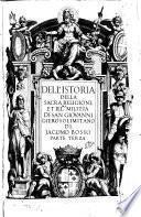Istoria Della Sacra Religione Et ... Militia Di S. Giovanni Gierosolimitano ... Di Nuovo Ristampata E Dal Medesimo Autore Ampliata Et Illustrata