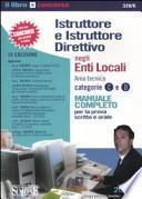 Istruttore e istruttore direttivo negli enti locali. Area tecnica categorie C e D. Manuale completo per la prova scritta e orale