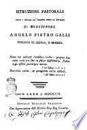 Istruzione pastorale sopra i doveri de' sudditi verso il sovrano di monsignore Angelo Pietro Galli vescovo di Lesina, e Brazza