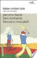 Italian cricket club. Il gioco dei nuovi italiani