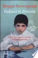 Italiani si diventa. Storia per oggetti e ricordi dell'Italia ottimista