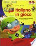 Italiano in gioco (Kit). 44 giochi didattici per allenarsi con la lingua italiana. Con CD-ROM