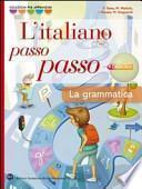 Italiano passo passo. Grammatica-Quaderno-CD-ROM. Per le Scuole