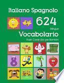 Italiano Spagnolo 624 Bilingue Vocabolario Flash Cards Libri per Bambini