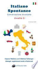 Italiano Spontaneo - Livello 3 Conversazione Avanzata