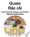 Italiano-Vietnamita Guaio/Rắc rối Libro illustrato bilingue per bambini