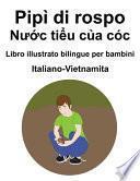 Italiano-Vietnamita Pipì di rospo / Nước tiểu của cóc Libro illustrato bilingue per bambini