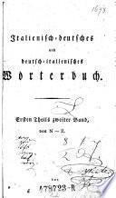Italienisch-deutsches und deutsch-italienisches Wörterbuch. Ersten Theils zweiter Band, von N - Z