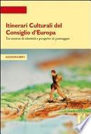 Itinerari culturali del Consiglio d'Europa tra ricerca di identità e progetto di paesaggio