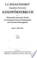 J. C. Poggendorffs biographisch-literarisches handwörterbuch für mathematik, astronomie, physik mit geophysik, chemie, kristallographie und verwandte wissensgebiete ...: Bd. (1923 bis 1931): Teil 1-4. A-Z. 1936-1940