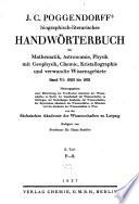 J.C. Poggendorffs biographisch-literarisches Handwörterbuch zur Geschichte der exacten Wissenschaften ...