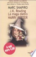 J. K. Rowling. La maga dietro Harry Potter