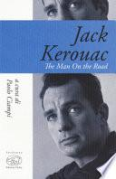 Jack Kerouac. The man on the road